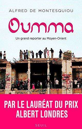 Oumma : un grand reporter au Moyent-Orie...