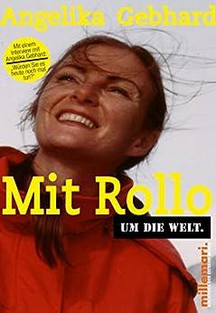 Mit Rollo um die Welt: Volume 3 (millemari. Bibliothek der Extreme)