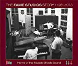 The Fame Studios Story 1961-1973