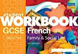 GCSE French: Family & Social Life (Higher) Workbook
