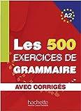 les 500 exercices de grammaire a2 livre avec corrig?s