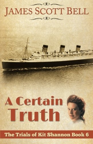 A Certain Truth (The Trials of Kit Shannon #6) by James Scott Bell (2015-04-28)