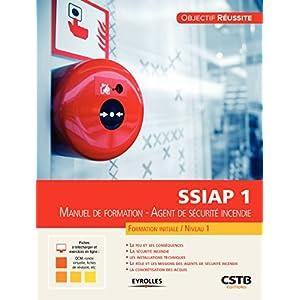 SSIAP 1: Manuel de formation – Agent de sécurité incendie (Objectif réussite)