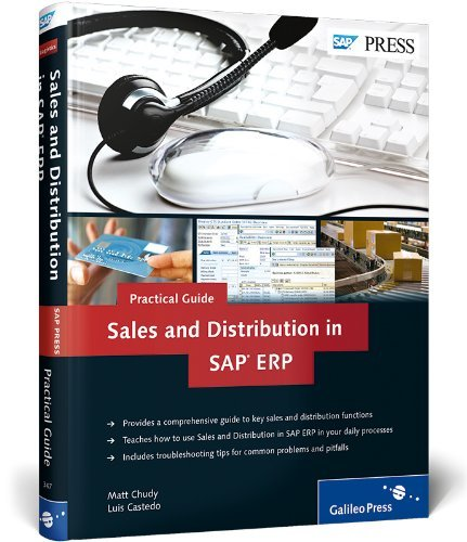 Sales and Distribution in SAP ERP - Practical Guide: SAP SD by Matt Chudy (2010-07-28)