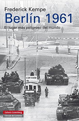 Berlín 1961: El lugar más peligroso del mundo (Historia)