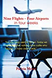 Nine Flights - Four Airports in four weeks: Flying used to be fun. Today we have become nothing more than cattle who happen to have credit cards.