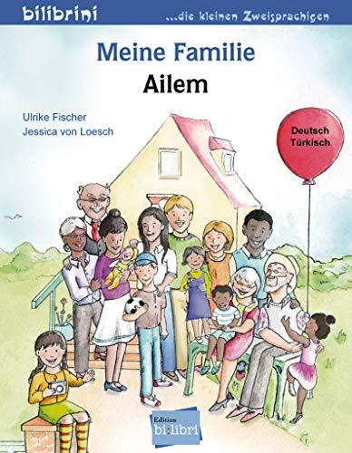 Meine Familie: Kinderbuch Deutsch-Türkisch