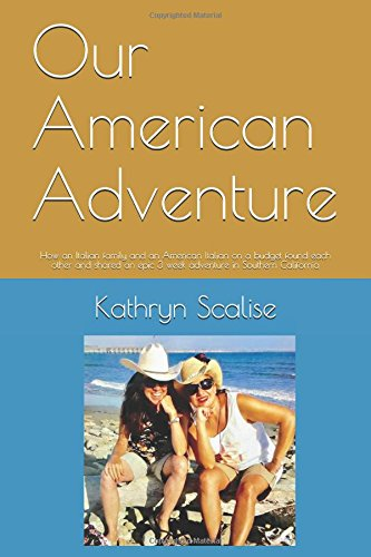 Our American Adventure: How an Italian family and an American Italian on a budget found each other and shared an epic 3 week adventure in Southern California