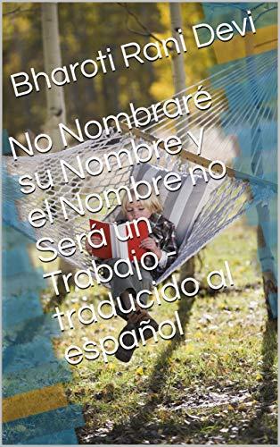 No Nombraré su Nombre y el Nombre no Será un Trabajo  - traducido al español