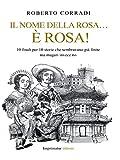 Scarica Libro Il nome della rosa e rosa 10 finali per 10 storie che sembravano gia finite ma magari invece no (PDF,EPUB,MOBI) Online Italiano Gratis