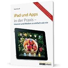iPad und Apps in der Praxis: Internet und Medien so einfach wie nie