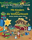 Mit Kindern durch die Weihnachtszeit: Backen, basteln, singen, lesen