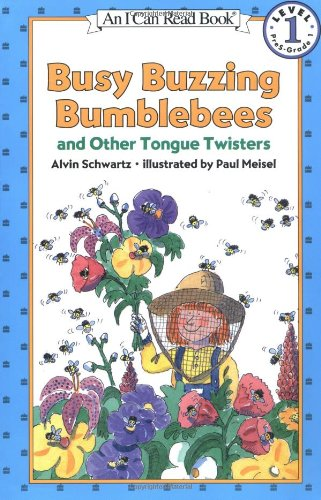 Busy Buzzing Bumblebees: And Other Tongue Twisters