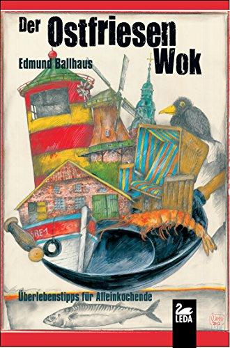 Der Ostfriesen-Wok: Überlebenstipps für Alleinkochende