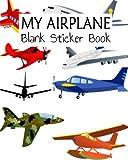 My Airplane Blank Sticker Book: Blank Sticker Book For Kids, Sticker Book Collecting Album
