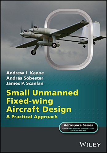 Small Unmanned Fixed-wing Aircraft Design: A Practical Approach (Aerospace Series) (English Edition)
