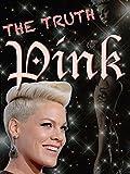 Pink: The Truth [OV]