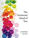 Image de The Enchanted Island of Yew (Start Classics) (English Edition)