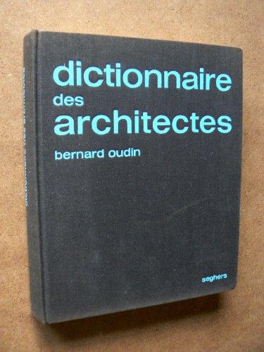Dictionnaire des architectes. par Oudin Bernard