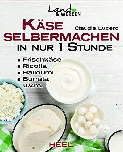 Käse selbermachen in nur 1 Stunde (Land & Werken) Heels Nur