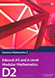 Edexcel AS and A Level Modular Mathematics Decision Mathematics 2 D2 (Edexcel GCE Modular Maths)