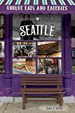 Unique Eats and Eateries of Seattle