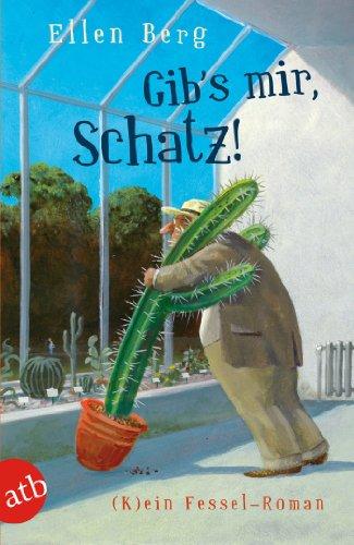 Buchseite und Rezensionen zu 'Gib's mir, Schatz!: (K)ein Fessel-Roman' von Ellen Berg