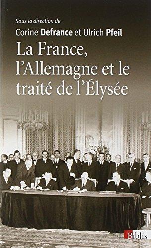La France, l'Allemagne et le traité de l'Elysée par Corine Defrance