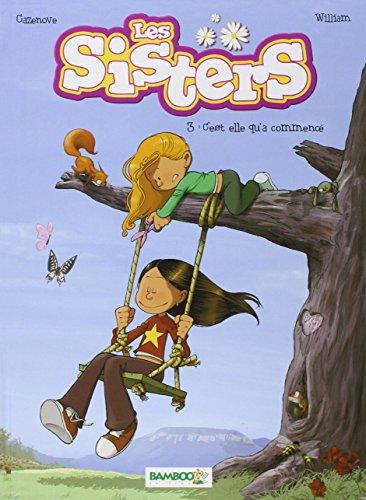 Les Sisters, Tome 3 : C'est elle qu'a commencé par Christophe Cazenove