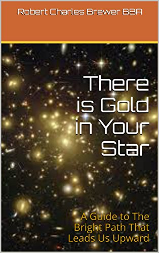 there-is-gold-in-your-star-a-guide-to-the-bright-path-that-leads-us-upward-english-edition
