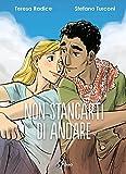 Non Stancarti di Andare (Italian Edition)