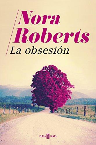 La obsesión de [Roberts, Nora]