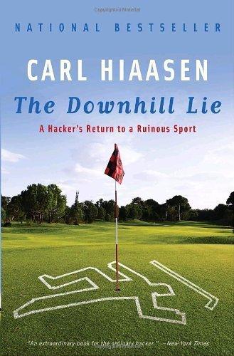 The Downhill Lie: A Hacker's Return to a Ruinous Sport by Carl Hiaasen (2009-05-05)
