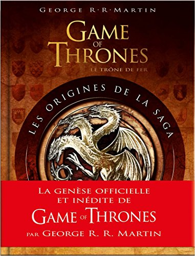 Game of Thrones : Les Origines de la saga - 2e édition par R.R. Martin