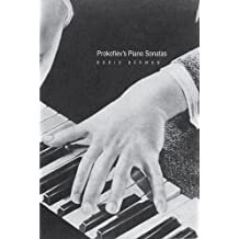 Prokofiev′s Piano Sonatas – A Guide for the Listener and the Performer