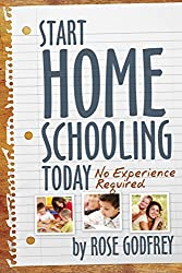 Start Homeschooling Today: No Experience Required (English Edition)