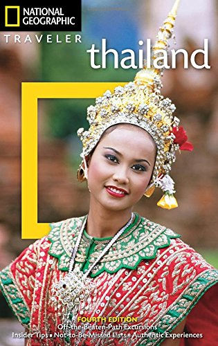 National Geographic Traveler: Thailand, 4th Edition: Thailand (National Geographic Traveller)