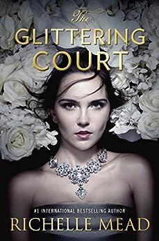 The Glittering Court di [Mead, Richelle]