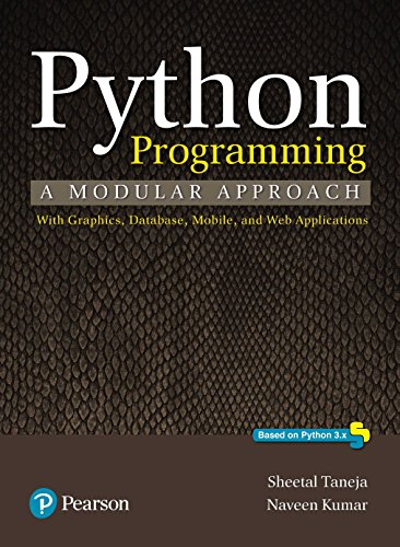 Python Programming: A modular approach by Pearson