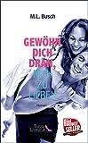 Gewöhn dich dran, mich zu lieben (German Edition)