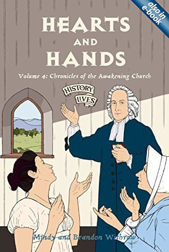 Hearts and Hands: Chronicles of the Awakening Church (History Lives series) by Brandon Withrow (2008-01-20)