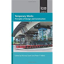 Temporary Works: Principles of Design and Construction