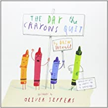 The Day The Crayons Quit: Written by Drew Daywalt, 2013 Edition, Publisher: HarperCollinsChildren'sBooks [Hardcover]