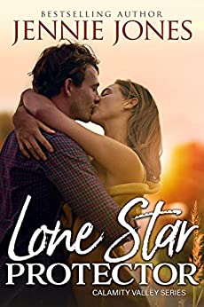 Lone Star Protector (Calamity Valley  Book 2) by [Jones, Jennie]