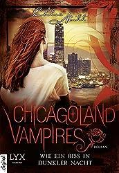 Chicagoland Vampires: Wie ein Biss in dunkler Nacht