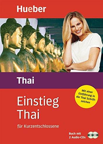 Einstieg Thai: für Kurzentschlossene / Paket: Buch + 2 Audio-CDs (Thai Lernen-cd)
