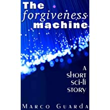 The Forgiveness Machine (Sci-Fi Stories Book 10) (English Edition)