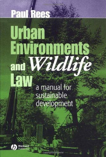 Urban Environments and Wildlife Law: A Manual for Sustainable Development