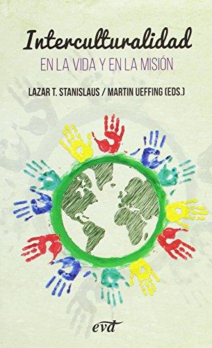 INTERCULTURALIDAD-EN LA VIDA Y EN LA MASION (Misión sin fronteras) por LAZAR T. STANILAUS