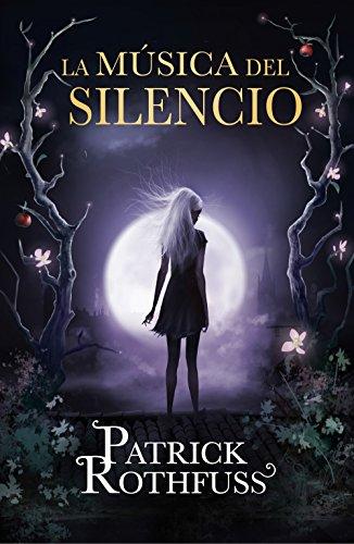 Libro parecido a El nombre del viento: La música del silencio de Patrick Rothfuss
